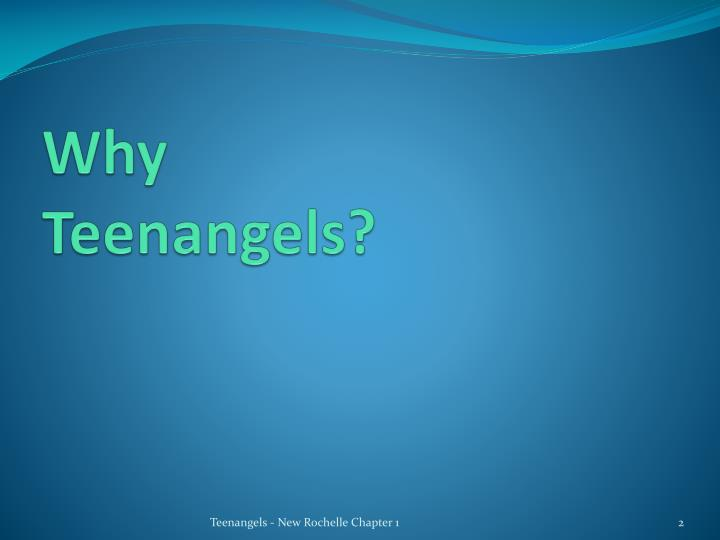 Why teenangels