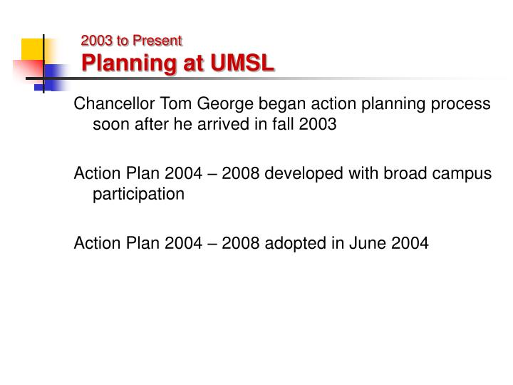 2003 to present planning at umsl