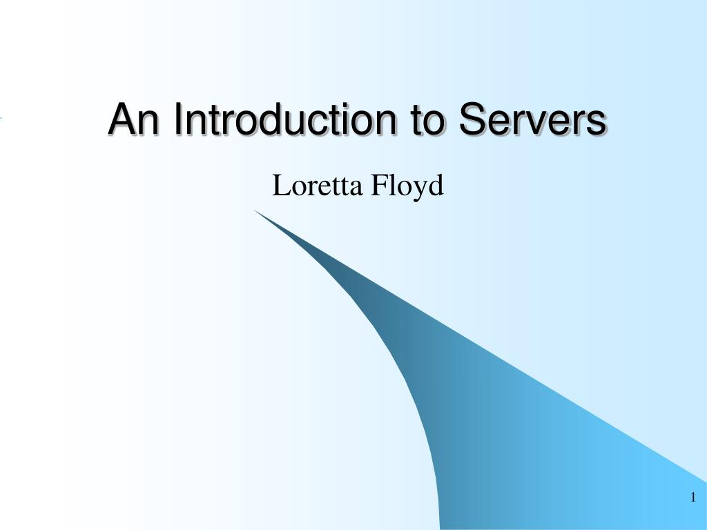 An Introduction to Servers