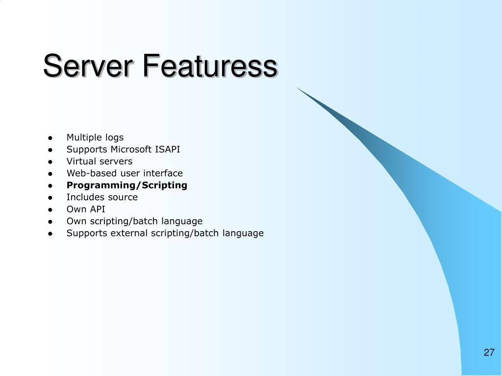 Server Featuress