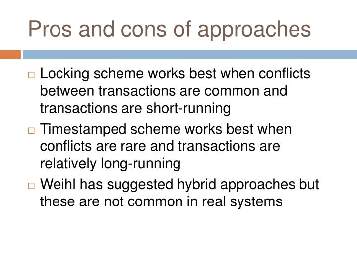 Pros and cons of approaches