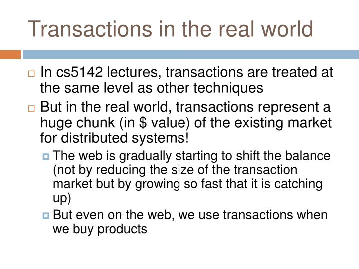 Transactions in the real world