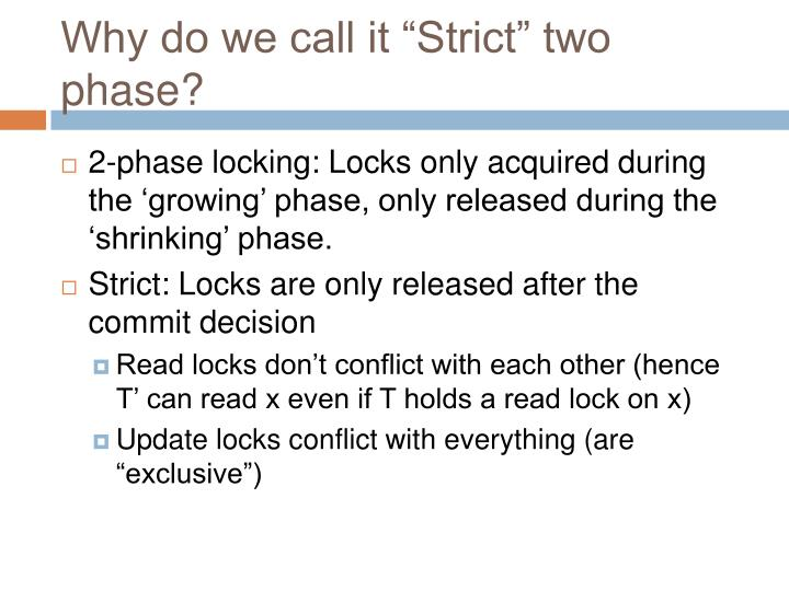 """Why do we call it """"Strict"""" two phase?"""