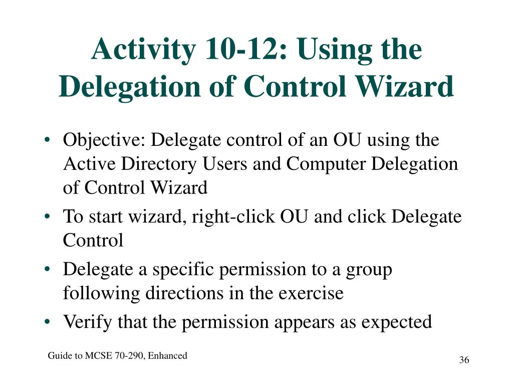 Activity 10-12: Using the Delegation of Control Wizard