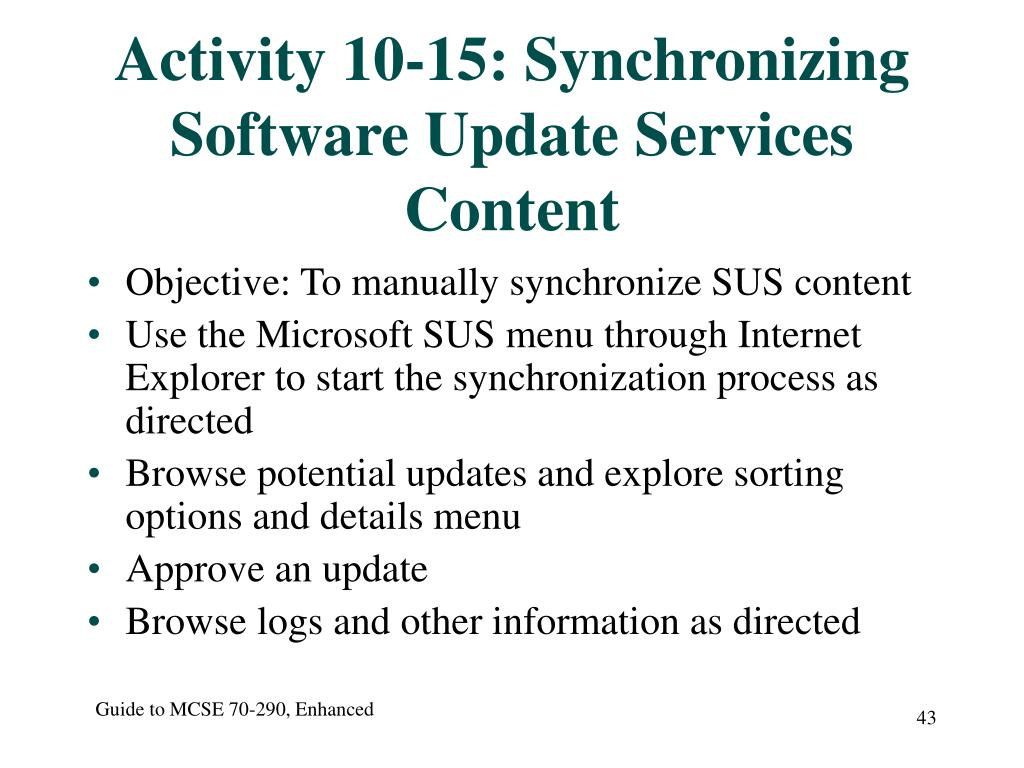 Activity 10-15: Synchronizing Software Update Services Content