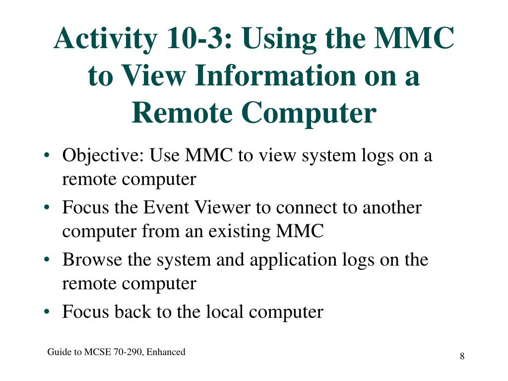 Activity 10-3: Using the MMC to View Information on a Remote Computer