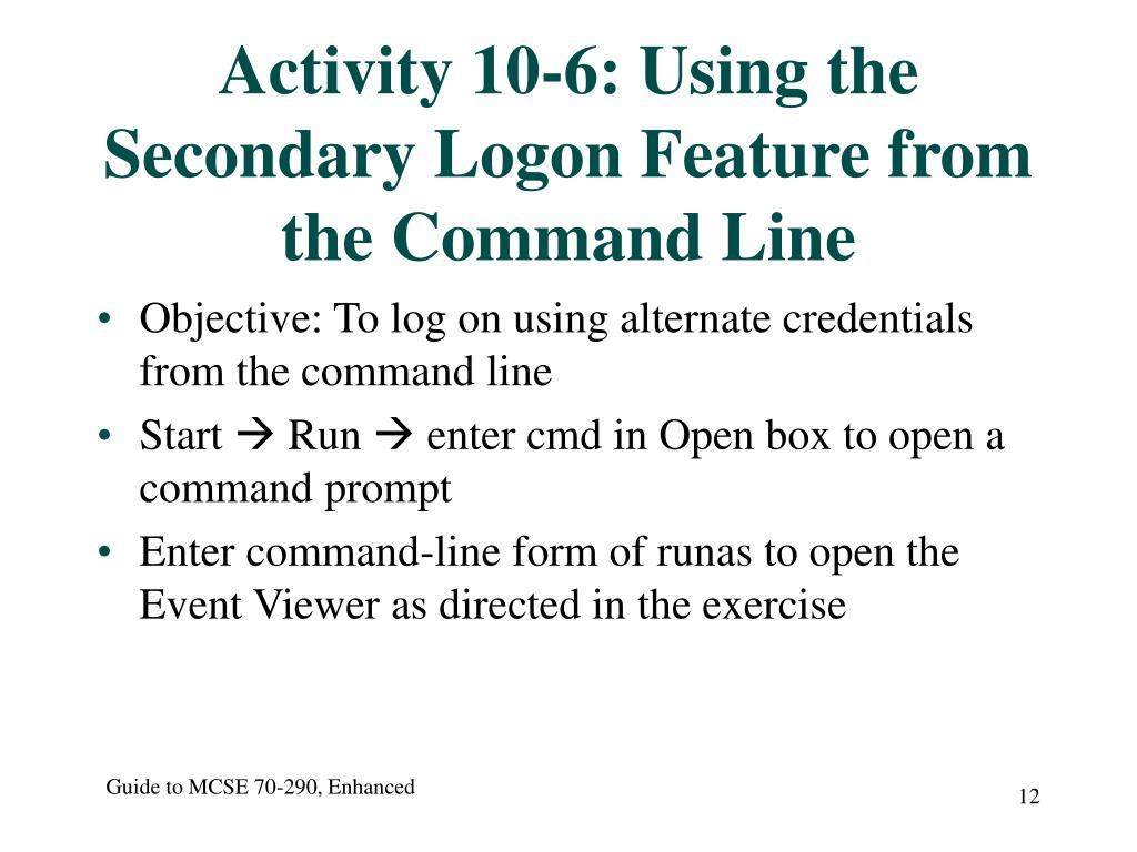 Activity 10-6: Using the Secondary Logon Feature from the Command Line