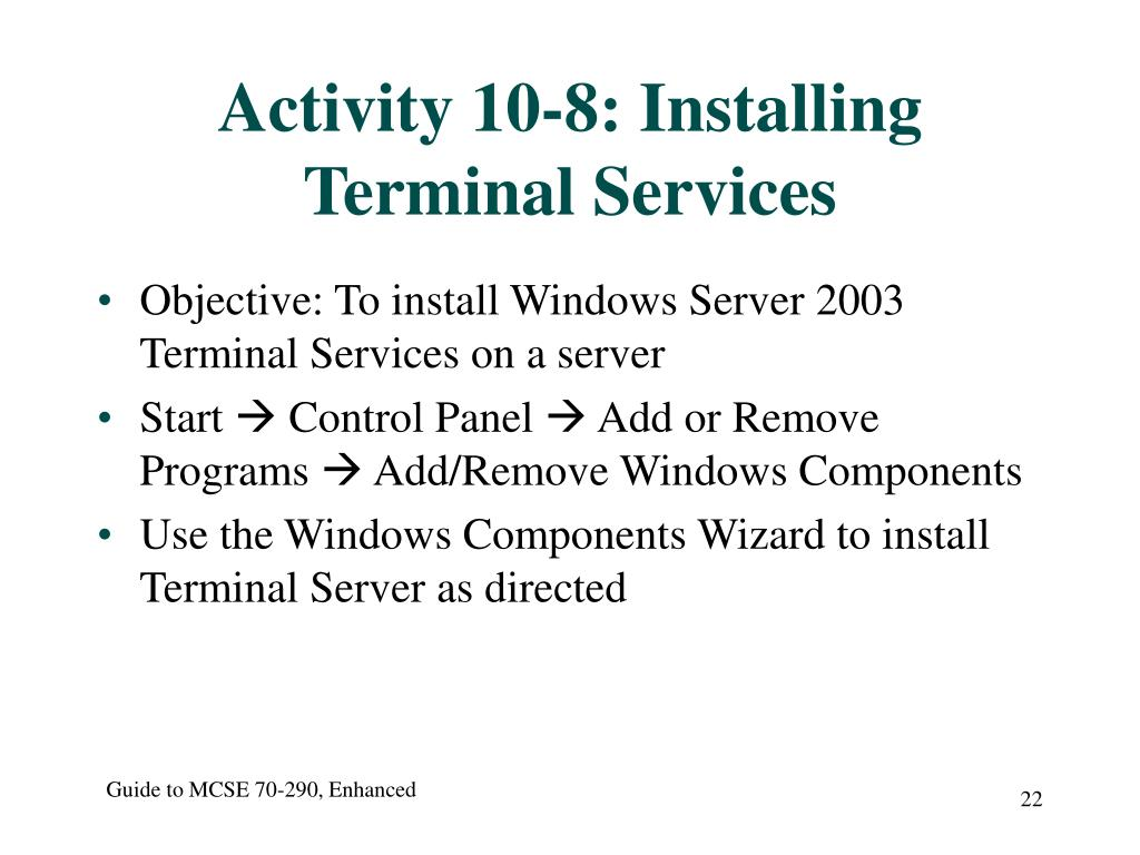 Activity 10-8: Installing Terminal Services