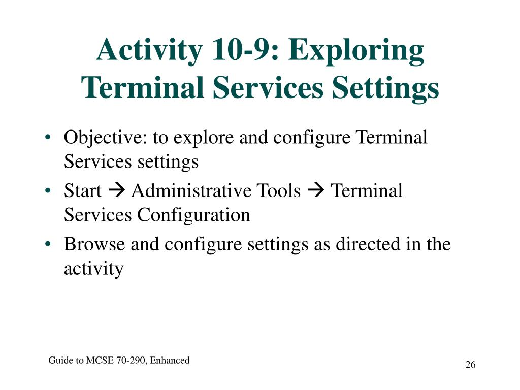 Activity 10-9: Exploring Terminal Services Settings