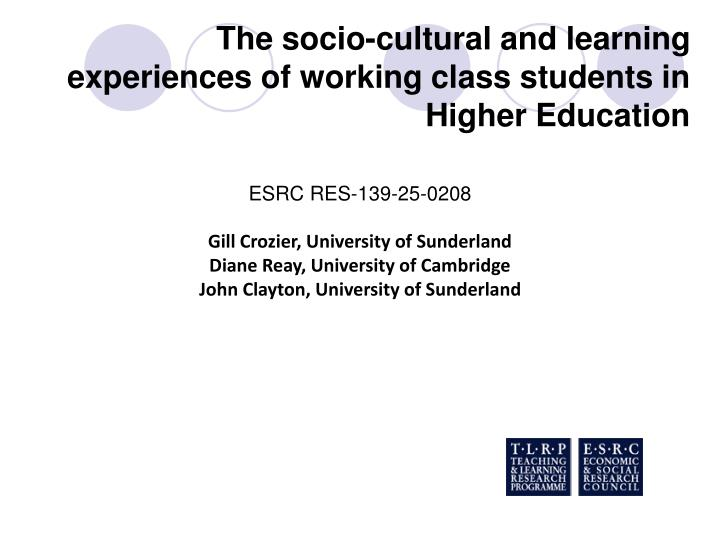 The socio cultural and learning experiences of working class students in higher education