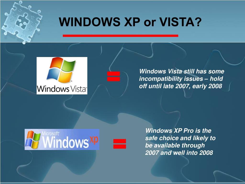 WINDOWS XP or VISTA?