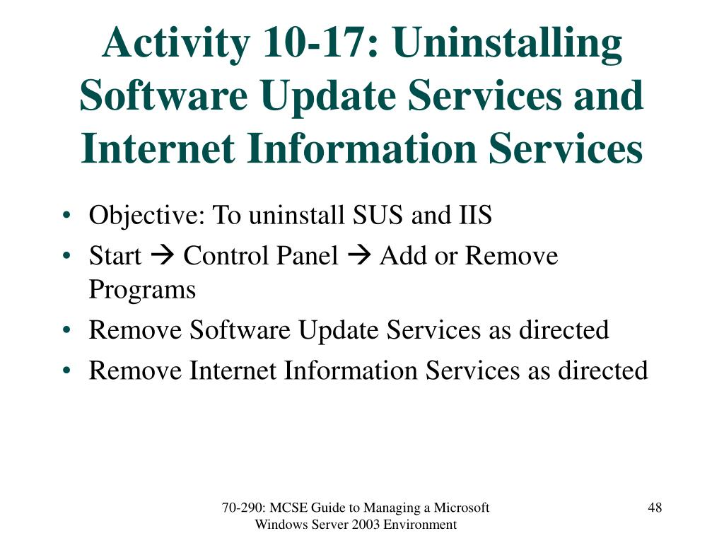 Activity 10-17: Uninstalling Software Update Services and Internet Information Services