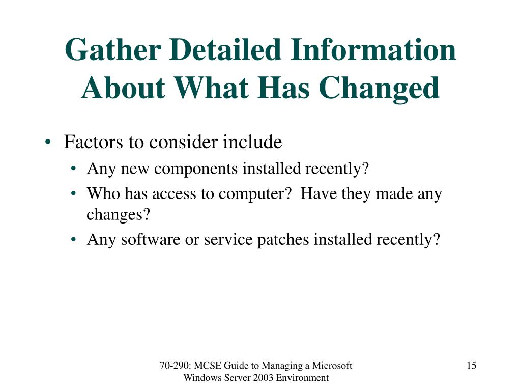 Gather Detailed Information About What Has Changed