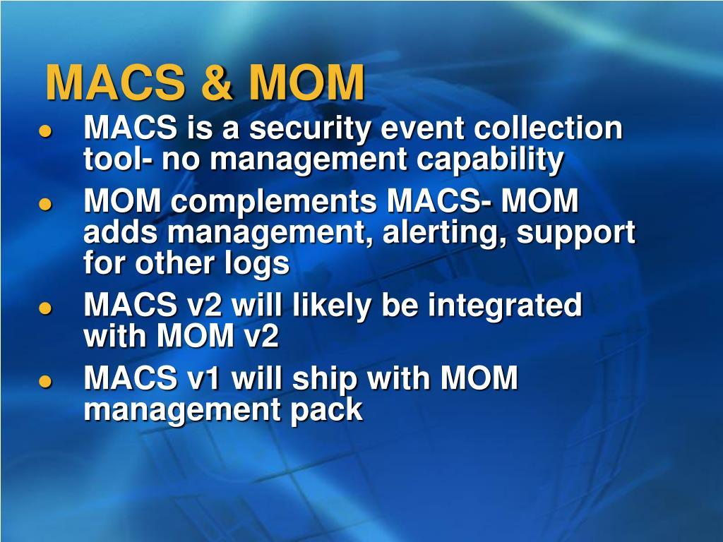 MACS & MOM