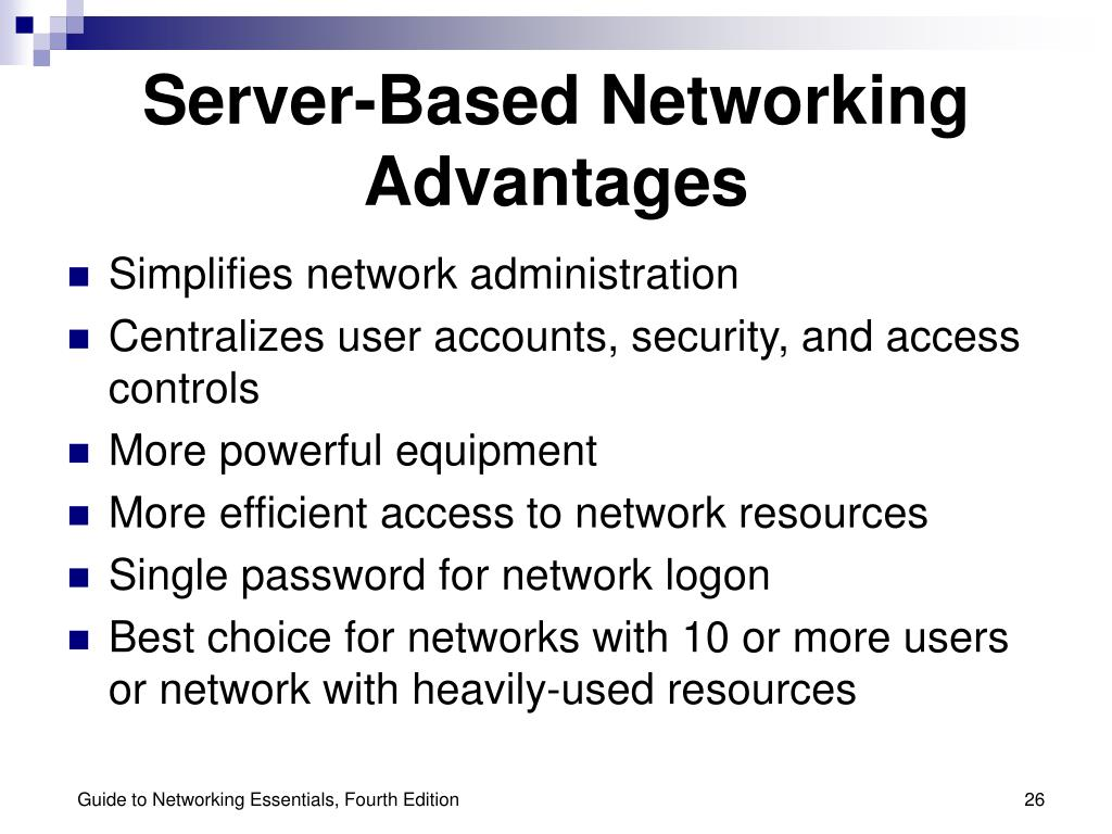 Server-Based Networking Advantages