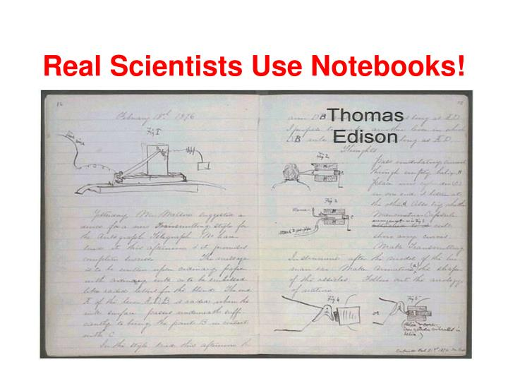 Real Scientists Use Notebooks!