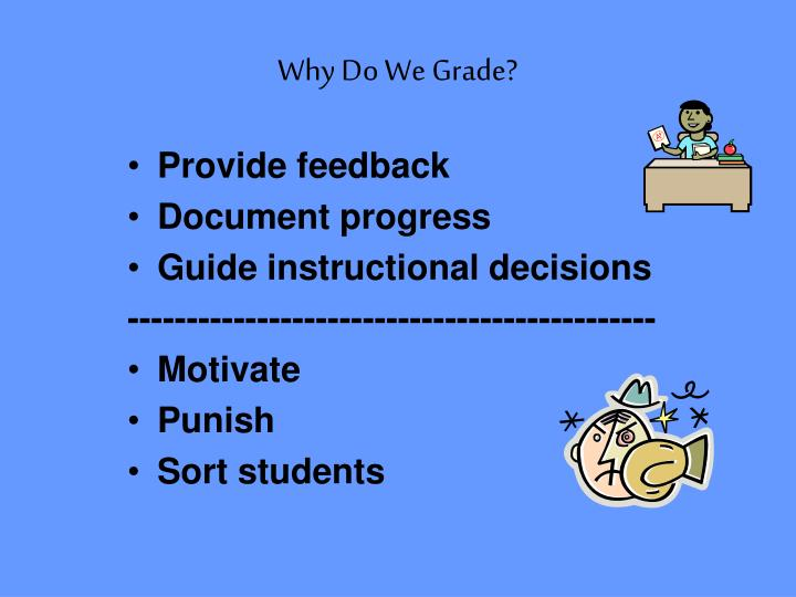 Why Do We Grade?
