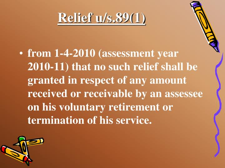 Relief u/s.89(1)