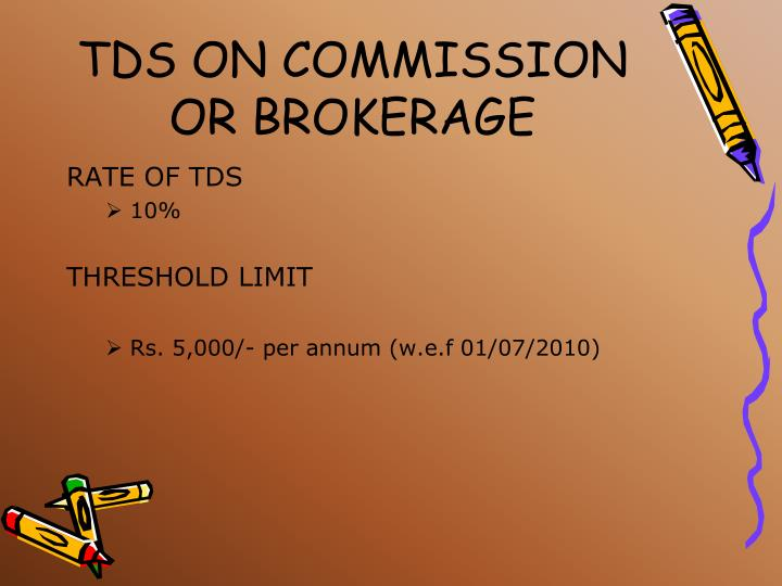 TDS ON COMMISSION OR BROKERAGE