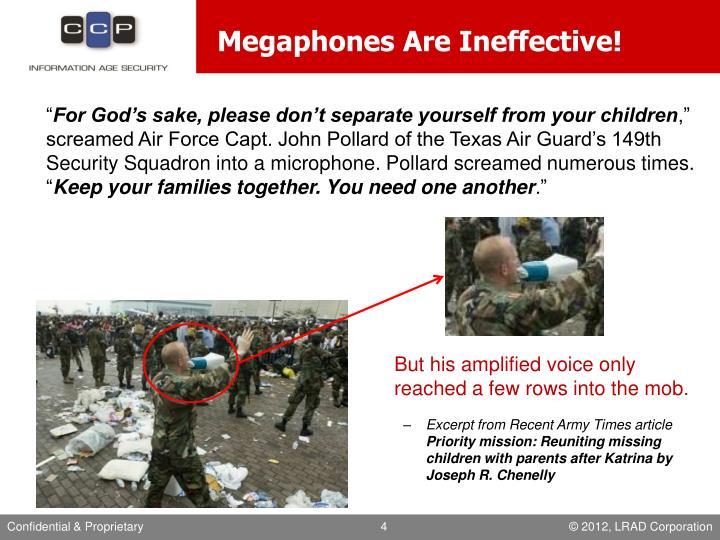 Megaphones Are Ineffective!
