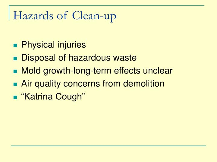Hazards of Clean-up
