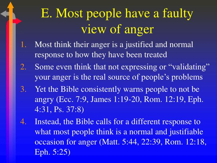 E. Most people have a faulty view of anger