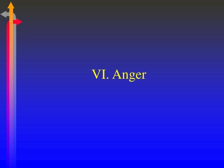 VI. Anger