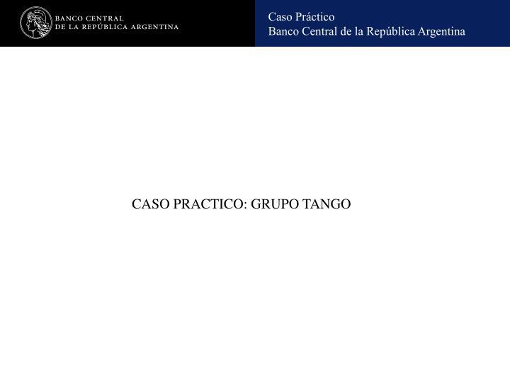 CASO PRACTICO: GRUPO TANGO
