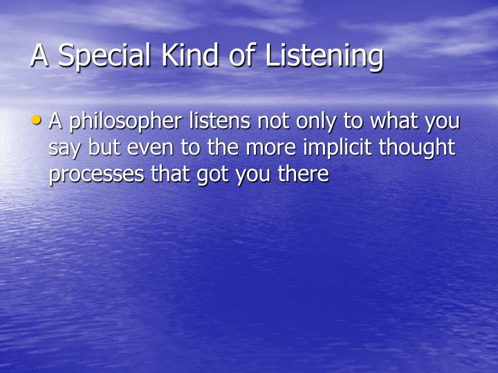 A Special Kind of Listening