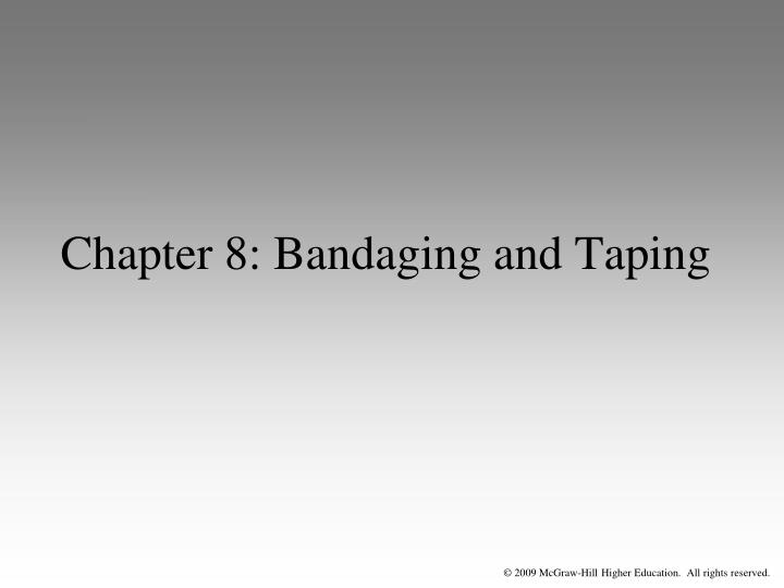 Chapter 8 bandaging and taping