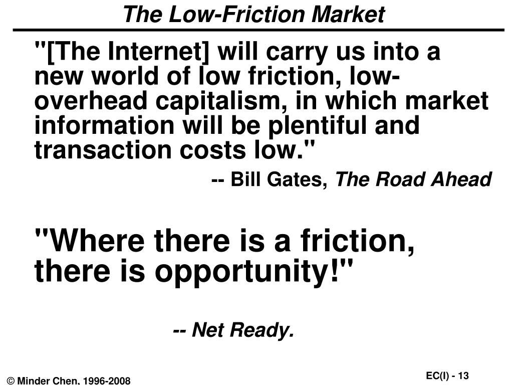 The Low-Friction Market