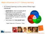 major influences on 21 st century learning