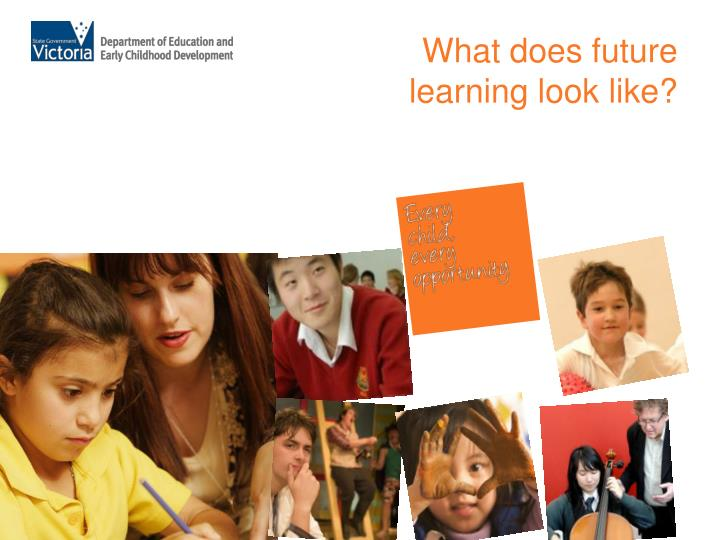 What does future learning look like?