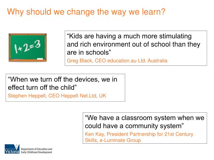 Why should we change the way we learn?
