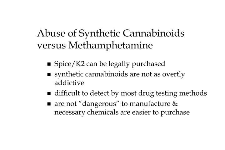 Abuse of Synthetic Cannabinoids versus Methamphetamine