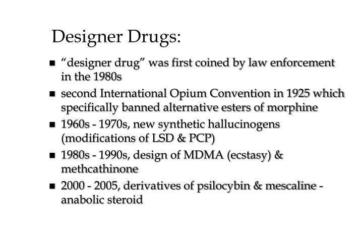 Designer Drugs: