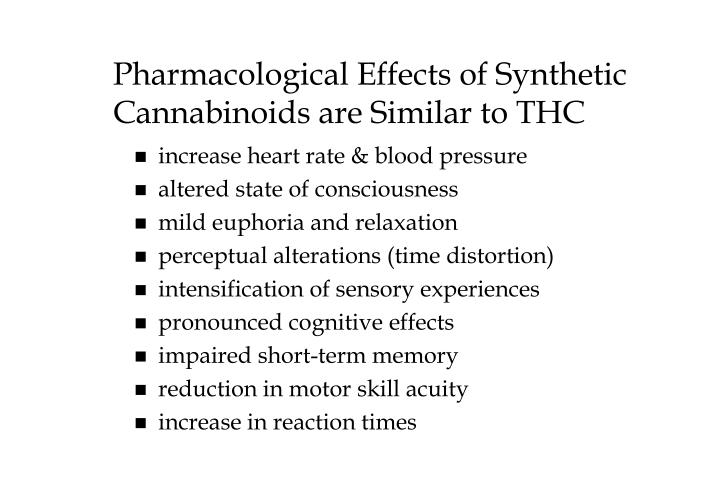 Pharmacological Effects of Synthetic Cannabinoids are Similar to THC