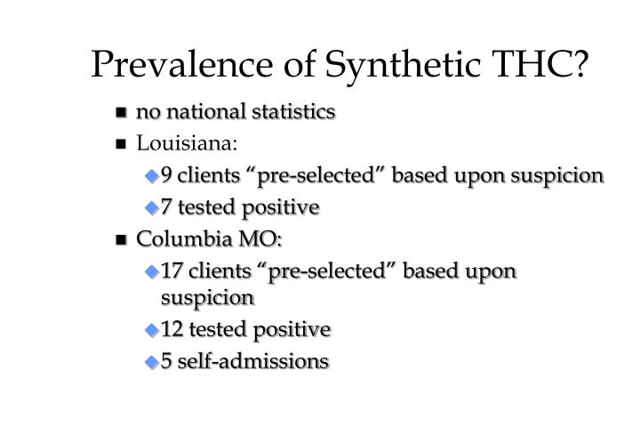 Prevalence of Synthetic THC?