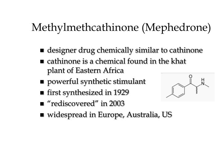 Methylmethcathinone (Mephedrone)