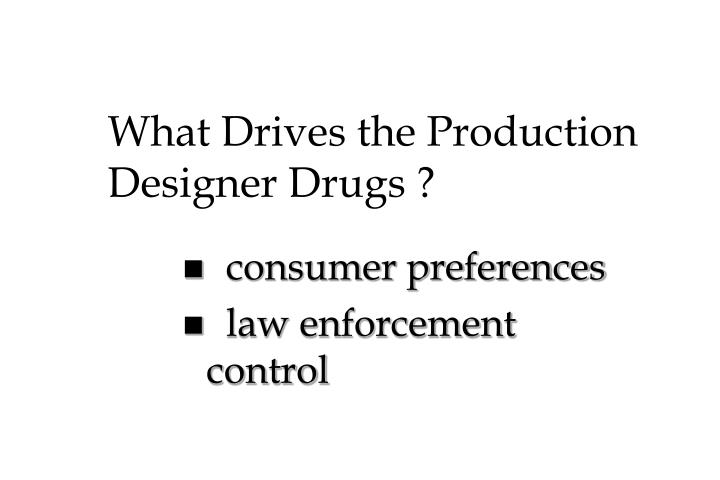 What Drives the Production Designer Drugs ?