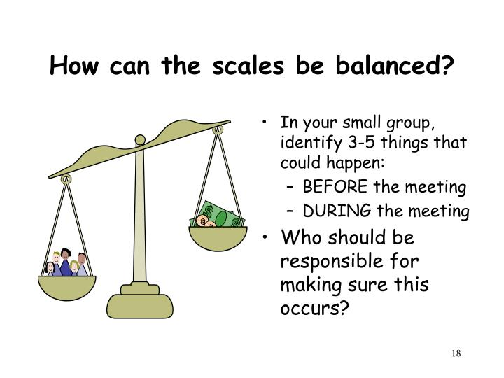 How can the scales be balanced?