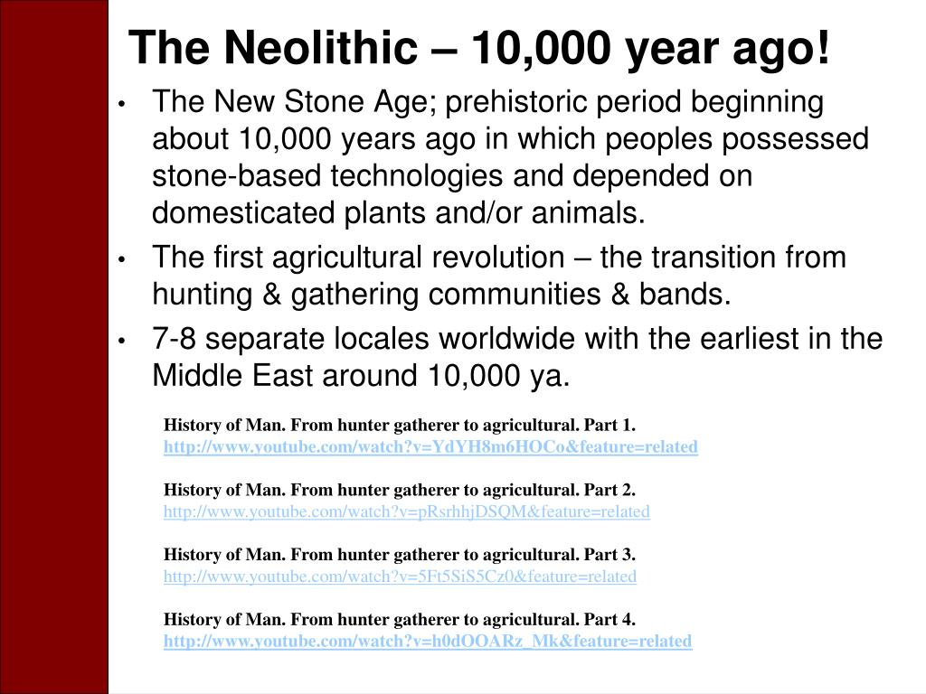 The Neolithic – 10,000 year ago!
