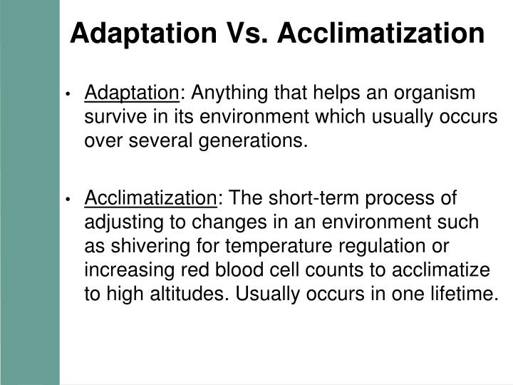 Adaptation vs acclimatization l.jpg
