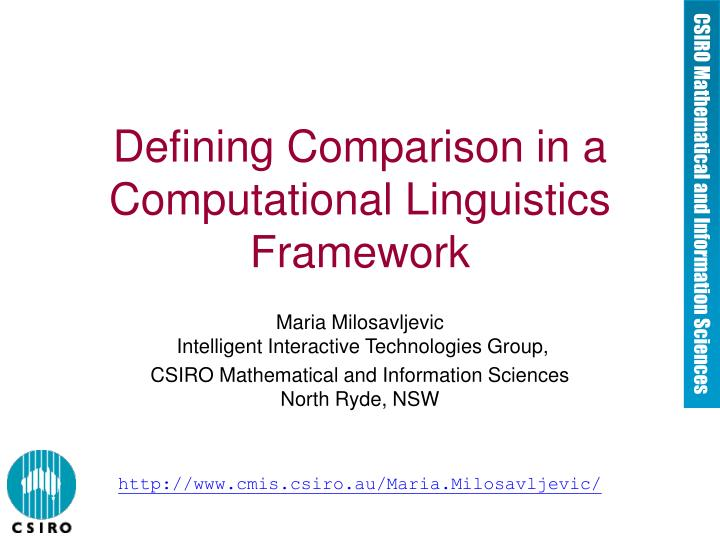 Defining comparison in a computational linguistics framework l.jpg