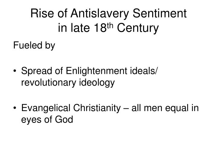 Rise of antislavery sentiment in late 18 th century