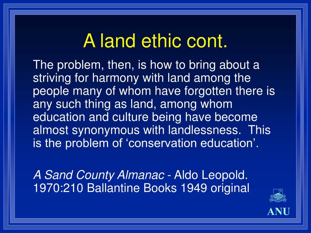 A land ethic cont.