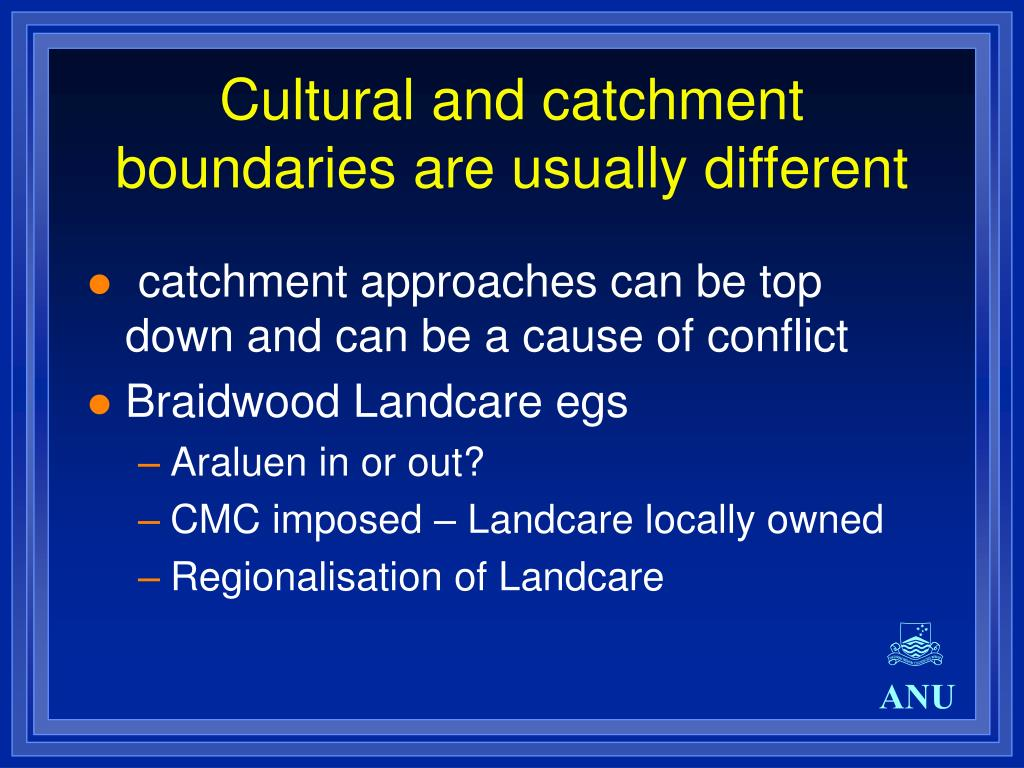 Cultural and catchment boundaries are usually different