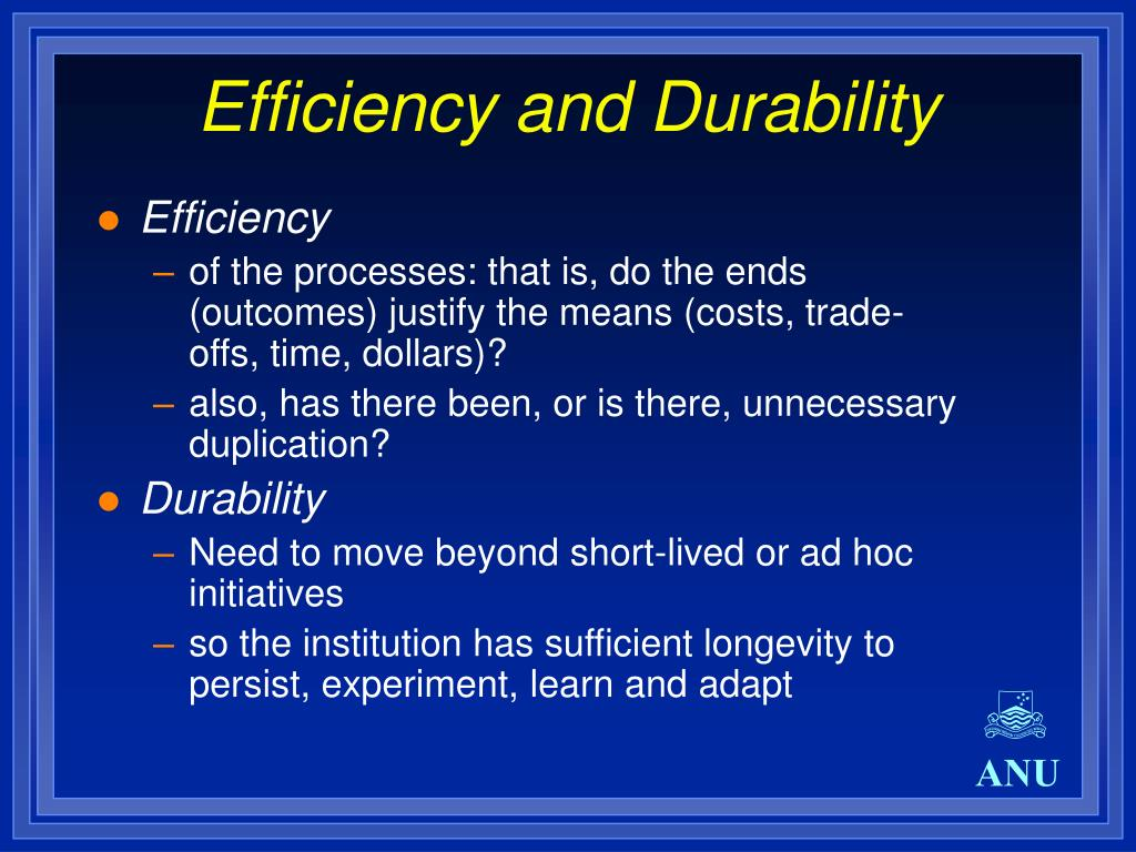 Efficiency and Durability