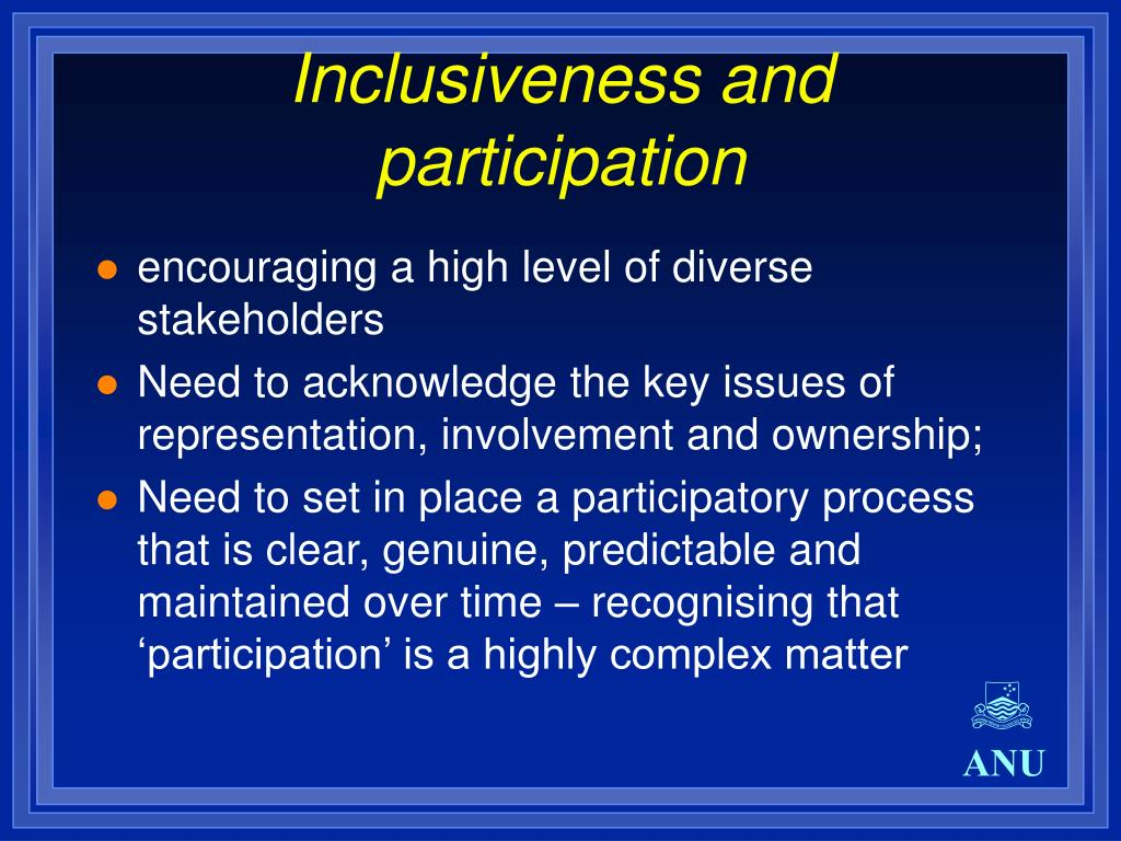 Inclusiveness and participation