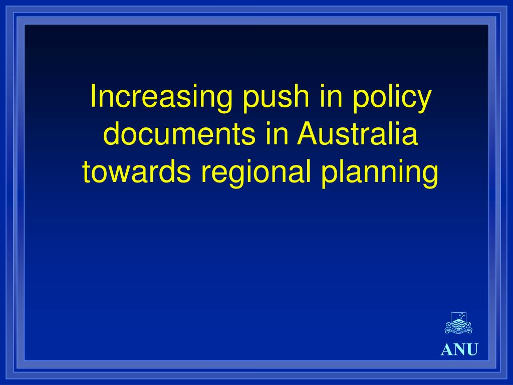 Increasing push in policy documents in Australia towards regional planning